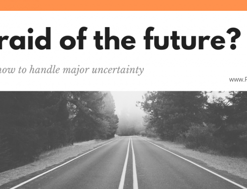 Afraid of the Future? Here's How to Handle Major Uncertainty