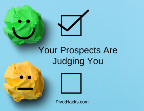 Your Prospects Are Judging You