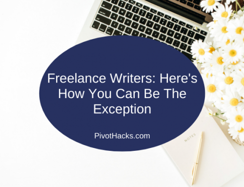 Freelance Writers: Here's How You Can Be The Exception