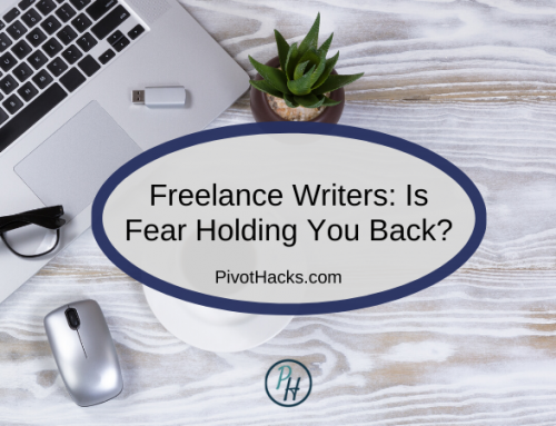 Freelance Writers: Is Fear Holding You Back?