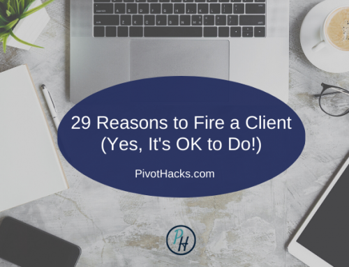 29 Reasons to Fire a Client (Yes, It's OK to Do!)